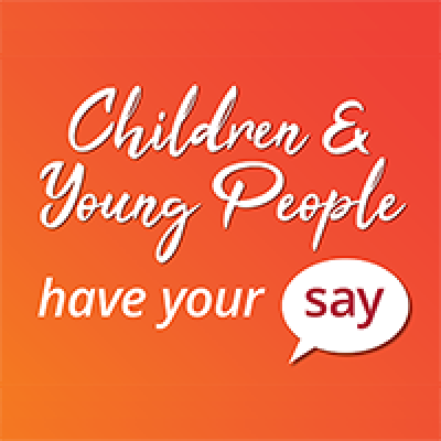 Have your say: Children and young people