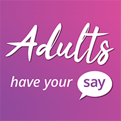 Have your say: Adults